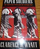 img - for Paper Soldiers: The American Press and the Vietnam War by Clarence R. Wyatt (1993-04-03) book / textbook / text book
