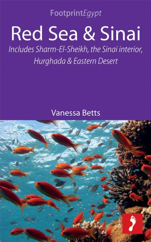 Red Sea & Sinai: Includes Sharm-El-Sheikh, the Sinai interior, Hurghada and Eastern Desert (Footprint Focus)