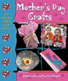 Mother's Day Crafts (FUN HOLIDAY CRAFTS KIDS CAN DO)