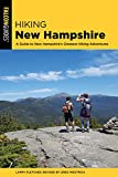 Hiking New Hampshire: A Guide to New Hampshire's Greatest Hiking Adventures (State Hiking Guides Series)
