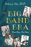The Big Band Era: When Music Was Music