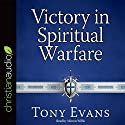 Victory in Spiritual Warfare: Outfitting Yourself for the Battle Audiobook by Tony Evans Narrated by Mirron Willis