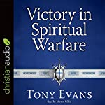 Victory in Spiritual Warfare: Outfitting Yourself for the Battle | Tony Evans