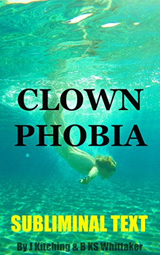 Clown Phobia: Subliminal Text (Hypnotic Hiprocom Books Book 6)
