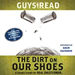 Guys Read: The Dirt on Our Shoes: A Short Story from Guys Read: Other Worlds | Neal Shusterman