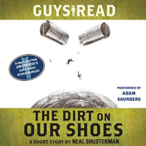 Guys Read: The Dirt on Our Shoes Audiobook