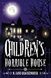 The Children's Horrible House
