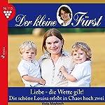 Liebe - die Wette gilt! Die schöne Louisa erlebt in Chaos hoch zwei (Der kleine Fürst 113) | Viola Maybach