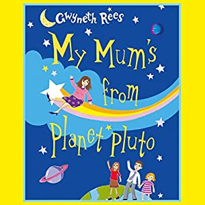 My Mum's from Planet Pluto Audiobook
