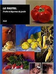 Le pastel : Fruits et légumes du jardin