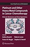 img - for Platinum and Other Heavy Metal Compounds in Cancer Chemotherapy: Molecular Mechanisms and Clinical Applications (Cancer Drug Discovery and Development) book / textbook / text book
