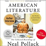 The Neal Pollack Anthology of American Literature: The Collected Recordings of Neal Pollack | Neal Pollack