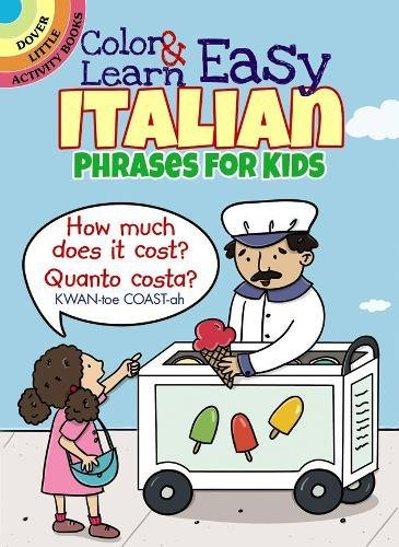 Color & Learn Easy Italian Phrases for Kids (Dover Little Activity Books) (Italian For Beginners Workbook)