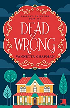 Dead Wrong (Agatha's Amish B&B Book 1) by [Chapman, Vannetta]