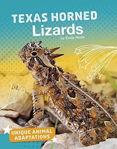 (Texas Horned Lizards (Unique Animal Adaptations))