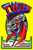 img - for TWICE: How I Became a Cancer-Slaying Super Man Before I Turned 21 book / textbook / text book