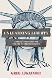 Unlearning Liberty 0th Edition