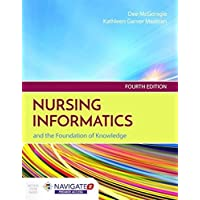Nursing Informatics and the Foundation of Knowledge, Fourth EditionIncludes Navigate 2 Premier Access