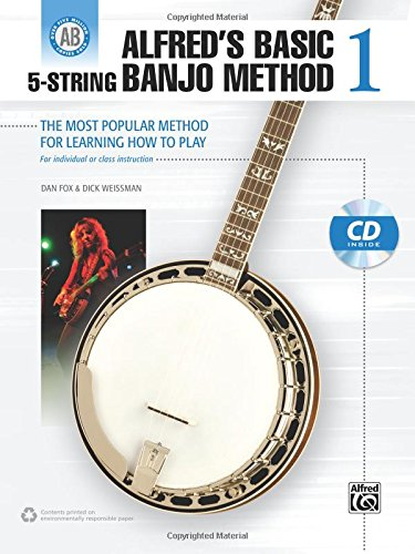 Alfred's Basic 5-String Banjo Method: The Most Popular Method For Learning How To Play, Book & CD (Alfred's Basic Banjo Library)
