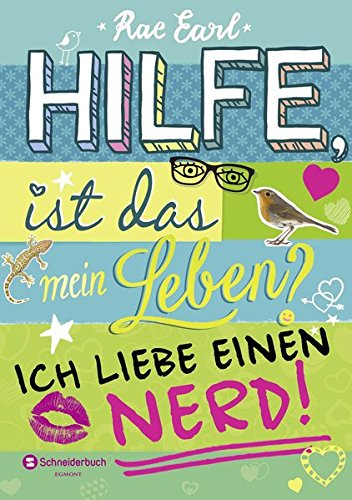 Hilfe, ist das mein Leben?, Band 02: Ich liebe einen Nerd!