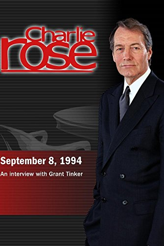 Charlie Rose with Grant Tinker (September 8, 1994)