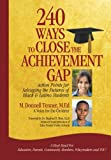 240 Ways To Close The Achievement GAP!: Action Points For Salvaging The Futures of Black & Latino Students (Street Level) (Volume 1)