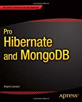 Pro Hibernate and MongoDB Front Cover
