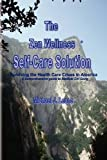 The Zen Wellness Self-Care Solution, Leone Michael J., 1441566953