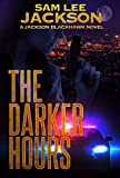 The Darker Hours (A Jackson Blackhawk Novel Book 5)
