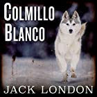 Colmillo blanco [White Fang] (Nómadas del tiempo) Audiobook by Jack London Narrated by Eduardo Wasveiler