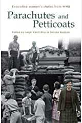 Parachutes and Petticoats: Evocative Women's Stories from WWII (Honno Voices) Paperback