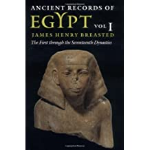 Ancient Records of Egypt: vol. 1: The First through the Seventeenth Dynasties