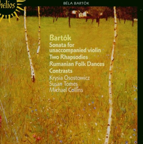 Bartók: Sonata for Unaccompanied Violin, Two Rhapsodies, Rumanian Folk Dances, Contrasts - Rumanian Dances
