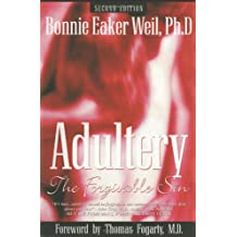 Adultery, the Forgivable Sin: Second Edition
