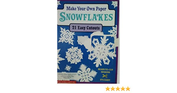 Make Your Own Paper Snowflakes - 21 easy cutouts: 9780590108126