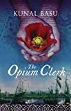 Front cover for the book The Opium Clerk by Kunal Basu