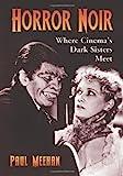 img - for Horror Noir: Where Cinema's Dark Sisters Meet book / textbook / text book