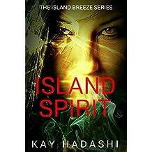 Island Spirit: More to Aloha than Meets the Eye (The Island Breeze Series Book 2)