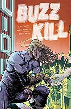 Buzzkill by Donny Cates, Mark Reznicek, and Geoff Shaw