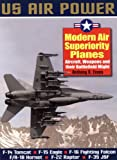 Modern Air Superiority Planes, Anthony A. Evans, 1853675938