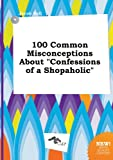 100 Common Misconceptions about Confessions of a Shopaholic