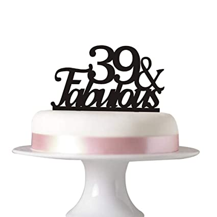 39 Fabulous Cake Topper For 39th Birthday Party Decorations Black Acrylic