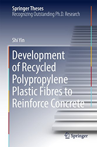 Recycled Reinforced - Development of Recycled Polypropylene Plastic Fibres to Reinforce Concrete (Springer Theses)