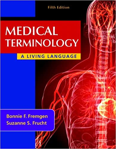 Medical Terminology A Living Language 5th Edition Bonnie F