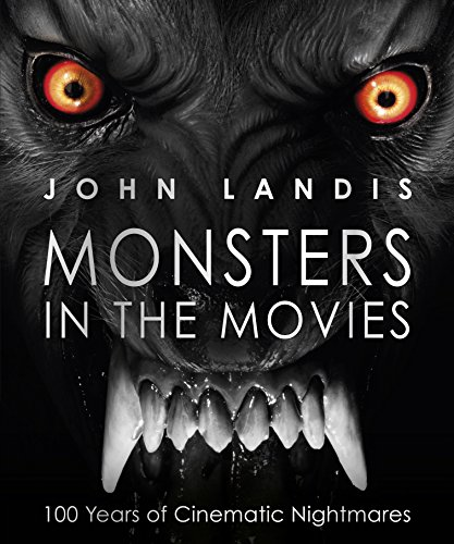 Monsters in the Movies: 100 Years of Cinematic Nightmares]()