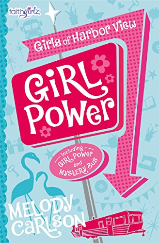 Girl Power (Faithgirlz / Girls of Harbor View)