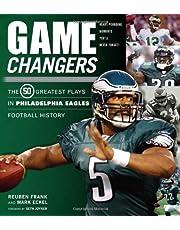 Game Changers: Philadelphia Eagles: The 50 Greatest Plays in Philadelphia Eagles Football History