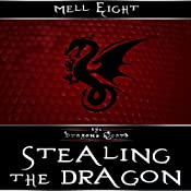 Stealing the Dragon : The Dragon's Hoard, Book 3 | Mell Eight