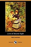 Love at Second Sight, Ada Leverson, 1406539368
