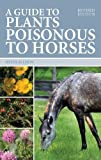 A Guide to Plants Poisonous to Horses